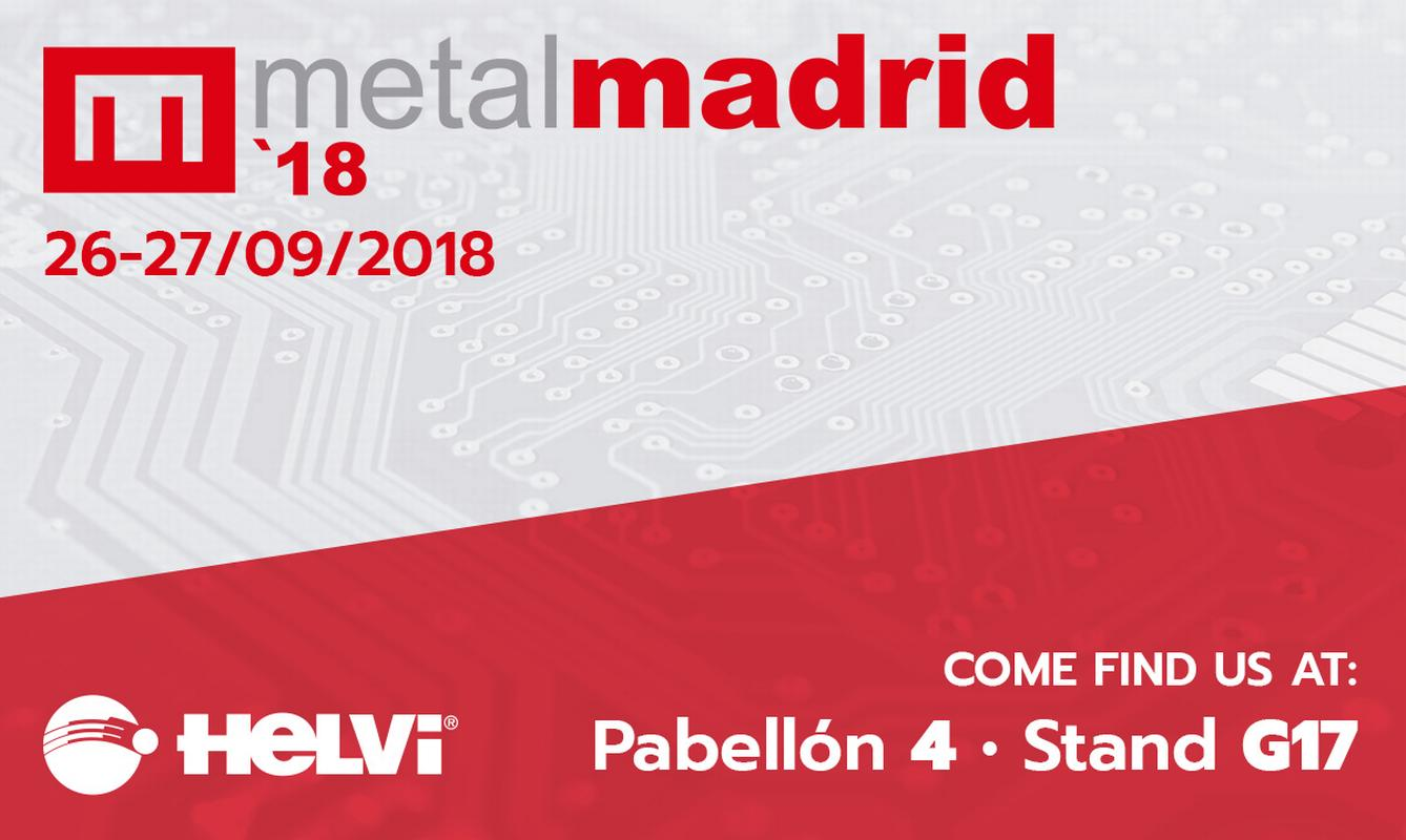 "We will be exhibiting at ""Metalmadrid 2018"" from September 26th to 27th, 2018."