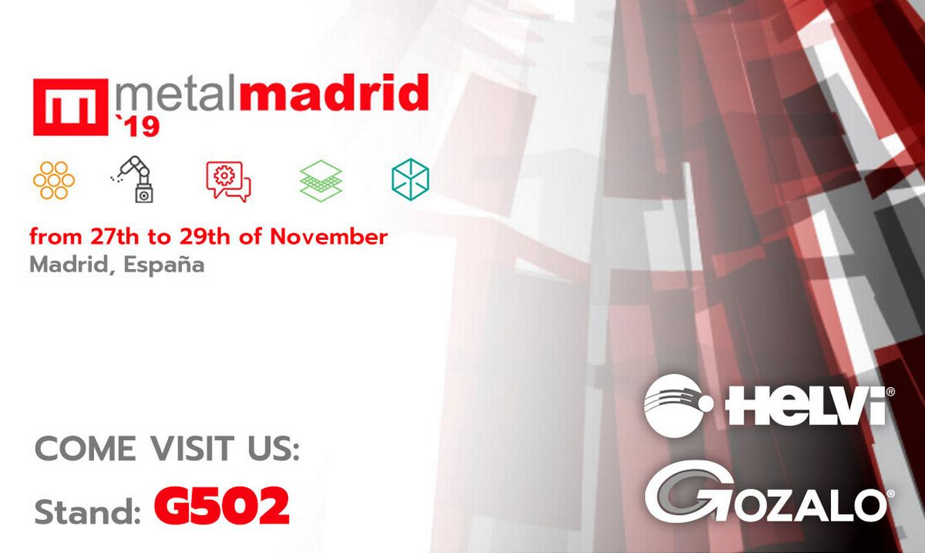 "We will be exhibiting at ""Metalmadrid 2019 · Madrid"" from November 27th to 29th, 2019."